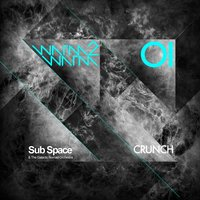 Crunch — Sub Space, The Galactic Nomad Orchestra