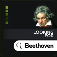 Looking for Beethoven — Людвиг ван Бетховен