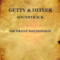 Getty And Hitler (Soundtrack) — Grant MacDonald