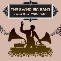 The Swing Big Band, Count Basie 1940 - 1942 — Count Basie