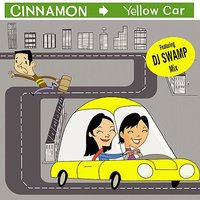 Yellow Car — Cinnamon