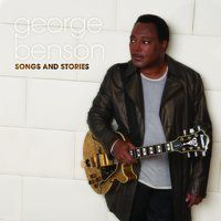 Songs and Stories — George Benson