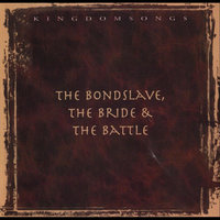 The Bondslave the Bride and the Battle — David Baroni