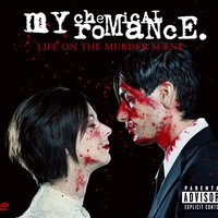 Life on the Murder Scene — My Chemical Romance