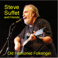 Old Fashioned Folksinger — Steve Suffet