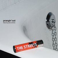 Prangin' Out — The Streets