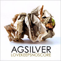 Love Keeps No Score — AG Silver