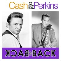 Cash & Perkins - Back 2 Back ( 2 Great Artist's 25 Essential Tracks) — Johnny Cash, Carl Perkins, Carl Perkins & Johnny Cash
