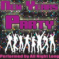 New Years Party — All Night Long