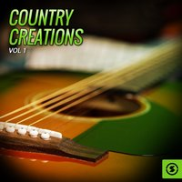 Country Creations, Vol. 1 — сборник