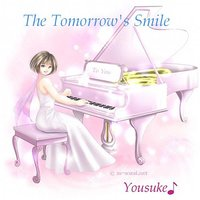 The Tomorrow's Smile — Yousuke