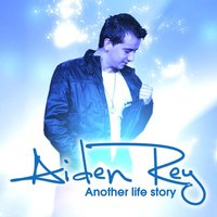 Another Life Story — Aiden Rey