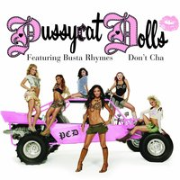 Don't Cha — The Pussycat Dolls