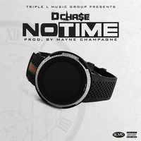 No Time — D Chase