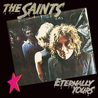 Eternally Yours — The Saints