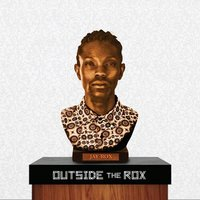 Outside the Rox — Jay Rox