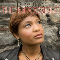 The Impossible — Bisola