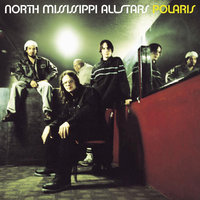 Polaris — North Mississippi Allstars