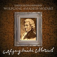 Classical Digitally Remastered: Wolfgang Amadeus Mozart — The Royal Philharmonic Orchestra, London Symphony Orchestra (LSO), NBC Symphony Orchestra, Columbia Symphony Orchestra, Stuttgarter Kammerorchester