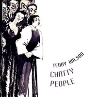 Chatty People — Teddy Wilson & His Orchestra