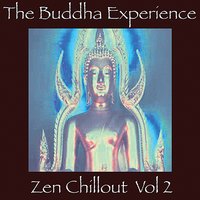 The  Buddha Experience-Zen Chillout Vol. 2 — сборник