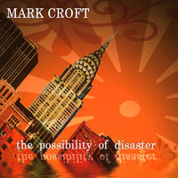 The Possibility of Disaster — Mark Croft