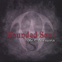 The Ascension — Wounded Soul