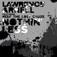 Nothin' Less — Lawrence Arnell