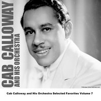 Cab Calloway and His Orchestra Selected Favorites Volume 7 — Cab Calloway and His Orchestra