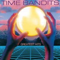 Greatest Hits — Time Bandits