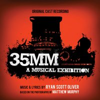 35MM: A Musical Exhibition — Ryan Scott Oliver