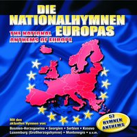 Die Nationalhymnen Europas / The National Anthems Of Europe — сборник