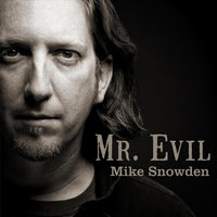 Mr. Evil — Mike Snowden