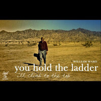 You Hold the Ladder — William Ward