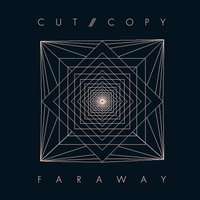 Far Away — Cut Copy