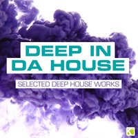 Deep in da House - Selected Deep House Works — сборник