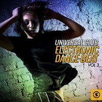 Universal Club Electronic Dance Beat, Vol. 3 — сборник