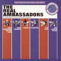 The Real Ambassadors — Carmen McRae, Louis Armstrong & His Orchestra, Lambert, Dave Brubeck, Louis Armstrong
