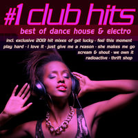 #1 Club Hits 2013 - Best of Dance, House & Electro — сборник