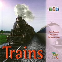 Trains — Our World's Sounds