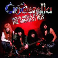 Rocked, Wired & Bluesed: The Greatest Hits — Cinderella