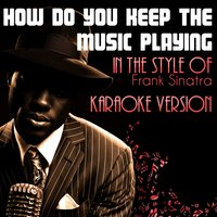 How Do You Keep the Music Playing (In the Style of Frank Sinatra) - Single — Ameritz Audio Karaoke