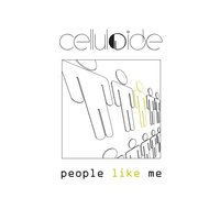 People Like Me — Celluloide
