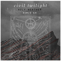 Holy Weather: Remix EP — Civil Twilight