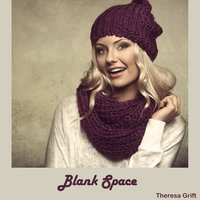 Blank Space — Theresa Grift
