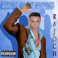 Dancing in the Shadows — Rajoch