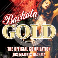 Bachata Gold The Official Compilation los Mejores Bachata — сборник
