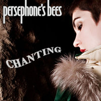 Chanting — Persephone's Bees