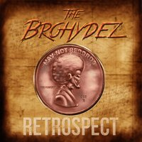 Retrospect — The Brohydez