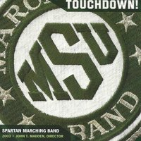 Msu Touchdown! — Michigan State University Spartan Marching Band